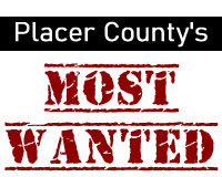 Placer County Most Wanted
