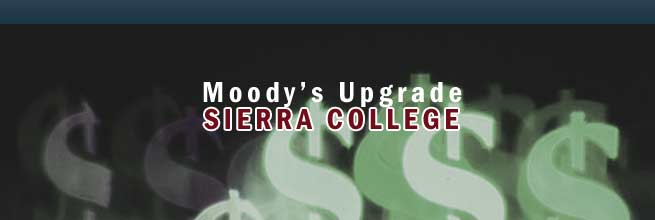 Sierra College Moody's Upgrade